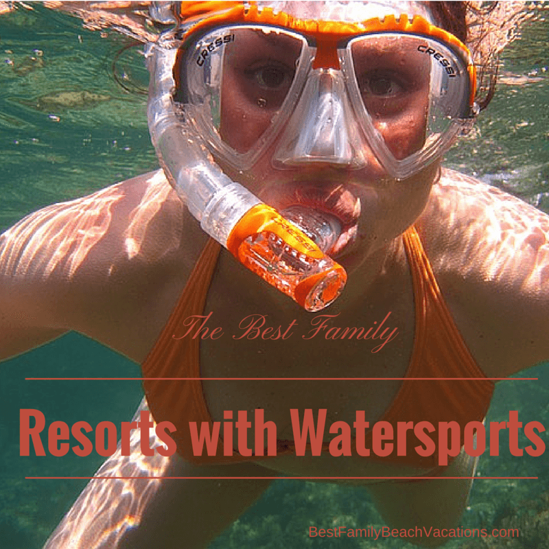 The Best Family Resorts With Watersports Best Family